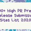 Latest Top 200+ High PR Press Release Submission Sites List 2020
